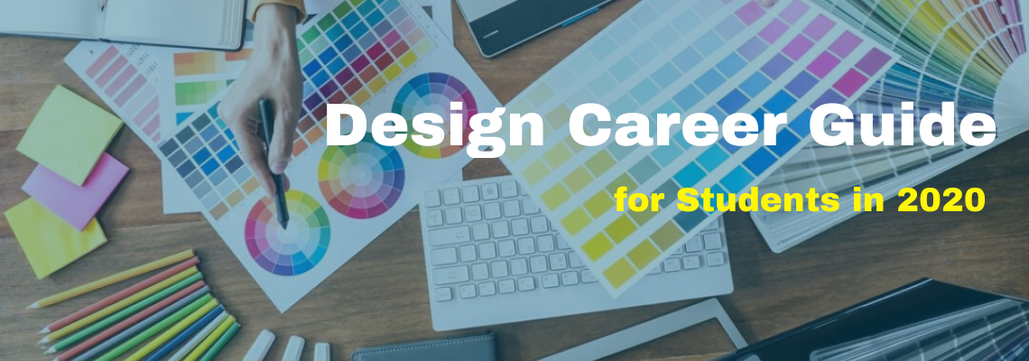 The Complete Design Career Guide for Students in 2020